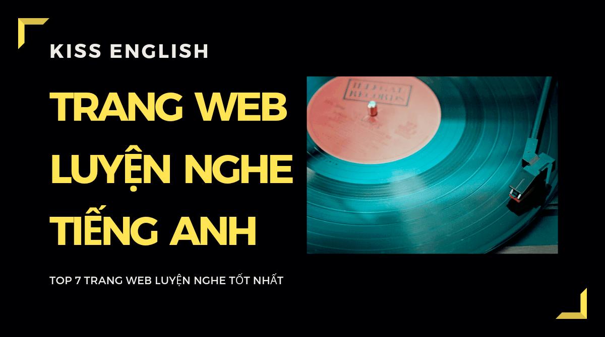 TRANG WEB LUYỆN NGHE TIẾNG ANH