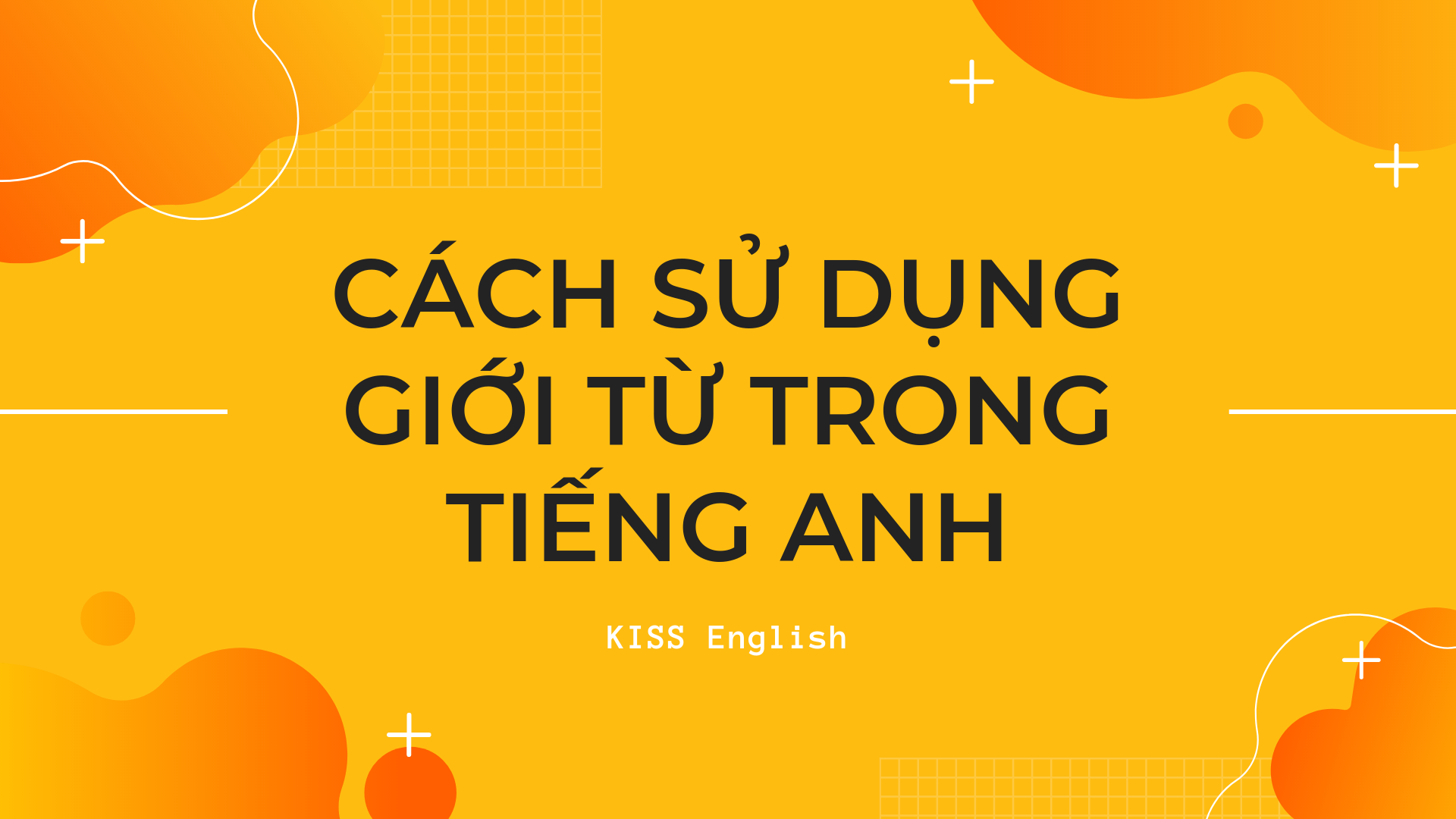 Cách sử dụng giới từ trong tiếng Anh