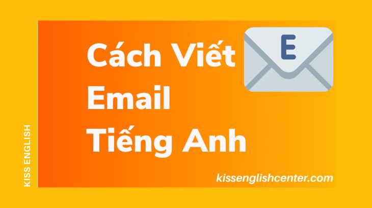 Cách Viết Email Tiếng Anh