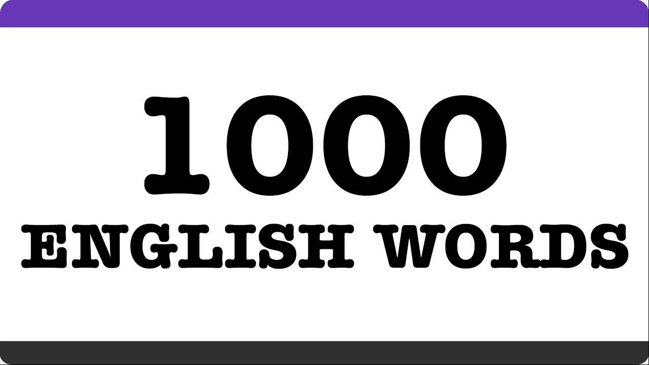 1000 Từ Vựng Tiếng Anh Thông Dụng Là Gì?