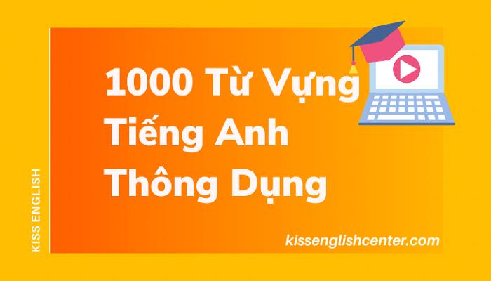 Khóa học 1000 từ vựng hay của KISS English